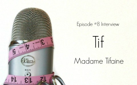 Clothes Making Mavens podcast - episode 8 - Madame Tifaine