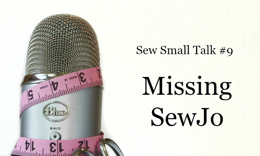 Clothes Making Mavens podcast Episode 9: Missing Sewjo