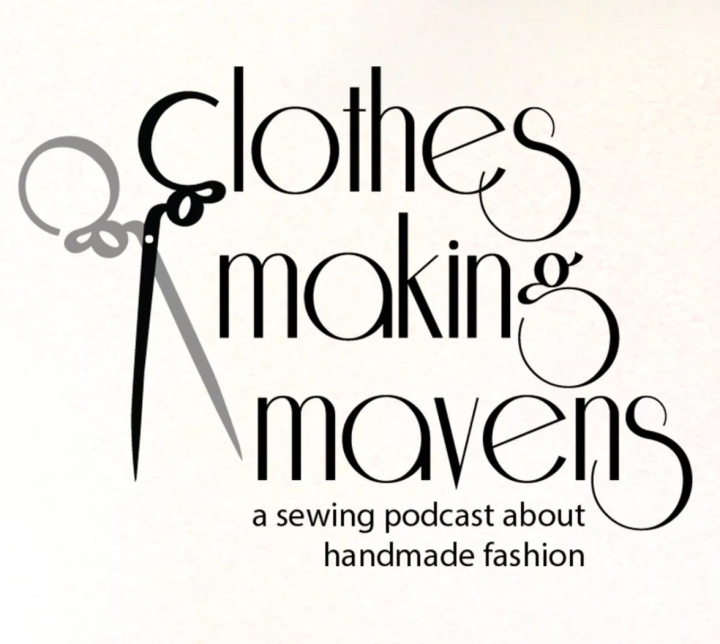 Clothes Making Mavens - a sewing podcast about handmade fashion
